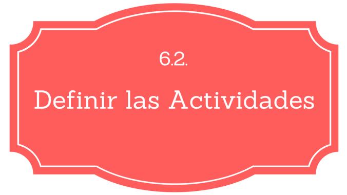 6.2. Definir las Actividades.png